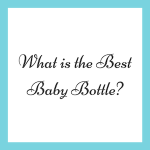 What is the Best Baby Bottle? Dr Brown vs Comotomo vs Tommee Tippee vs Avent