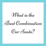The Best Combination Car Seat For Your Toddler: Britax Frontier vs Pinnacle vs Pioneer