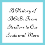 A History of BOB: From Strollers to Car Seats and More