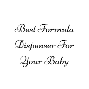 Best Formula Dispenser For Your Baby – Gerber Babynes vs Baby Brezza
